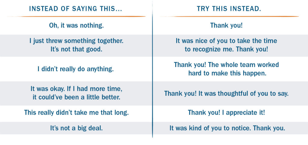 "Instead of deflecting praise, say ""Thank you"""